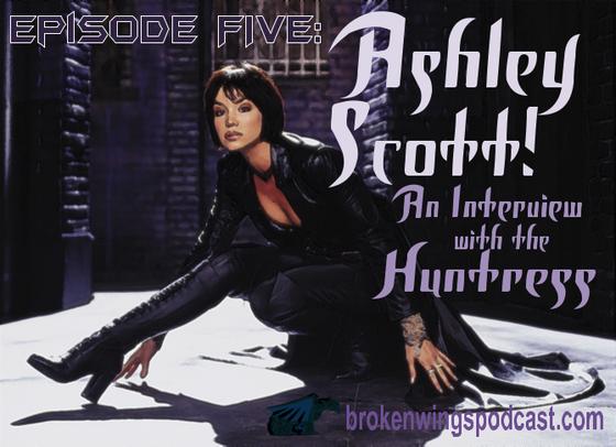 Ashley_Scott_Interview_Birds_of_Prey_Batman_Broken_Wings_Podcast